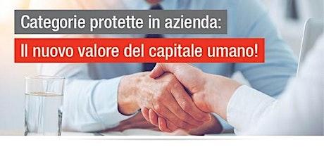 Categorie protette in azienda: Il nuovo valore del capitale umano biglietti