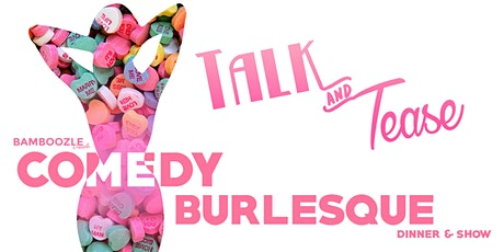 Talk and Tease - Comedy Burlesque tickets