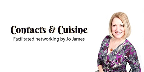 Contacts & Cuisine Business Networking Lunch in March 2020 tickets