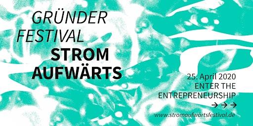 STROMAUFWÄRTS Gründerfestival