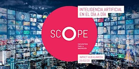 SCOPE 05 - Inteligencia Artificial en el día a día entradas