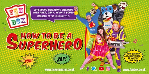 FUNBOX present HOW TO BE A SUPERHERO in Tillicoutry!