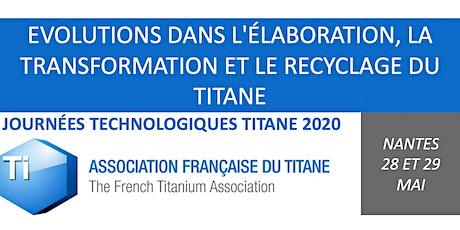 Journées Technologiques Titane 2020 - Evolutions dans l'élaboration, la transformation et le recyclage du Titane billets