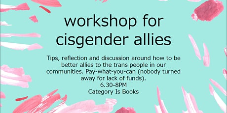 Workshop for cisgender allies (how to support trans people & communities) tickets