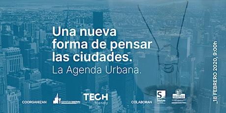 Una nueva forma de pensar las ciudades. La Agenda Urbana. entradas