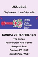 Workshop and Performance from Preston Ukulele Strummers Society