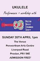 Workshop and Performance from Preston Ukulele Strummers Society