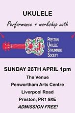 Workshop and Performance from Preston Ukulele Strummers Society tickets