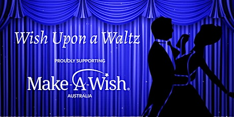Wish Upon A Waltz Dinner Dance - February 2021 tickets