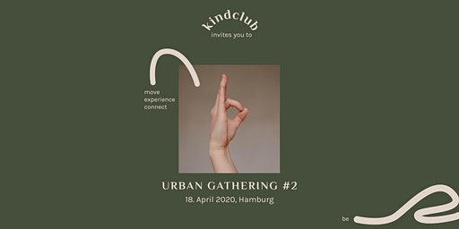 kindclub Urban Gathering #2 // Hamburg