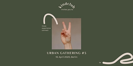 kindclub Urban Gathering #3 // Berlin tickets