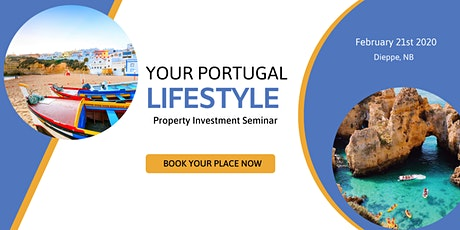 Your Portugal Lifestyle | Property Investment Seminar tickets