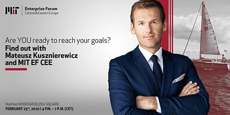 Are YOU ready to reach your goals? With Mateusz Kusznierewicz and MITEF CEE tickets