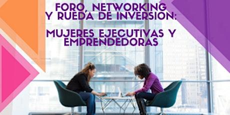 Foro de Mujeres Ejecutivas y Emprendedoras, Networking y Rueda de Inversión entradas