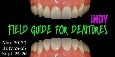 Field Guide for Dentures tickets