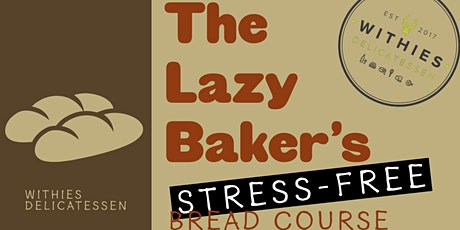 The Lazy Bakers Stress-Free Bread Baking Course tickets