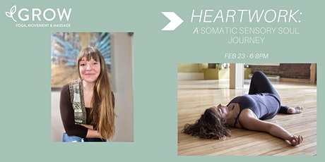 GROW - Heartwork: A Somatic Sensory Soul Journey tickets