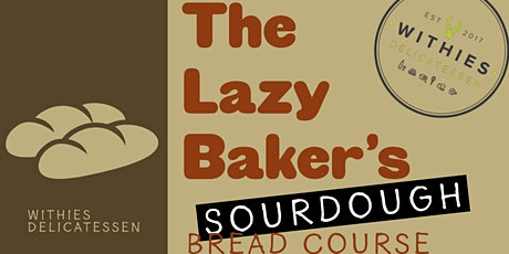 The Lazy Bakers Sourdough Bread Baking Course tickets