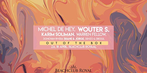 Kick-off Party// Out of the Box W/ Michel de Hey & Wouter S