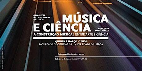 Música e Ciência: Concerto Conferência | Orquestra Metropolitana de Lisboa bilhetes