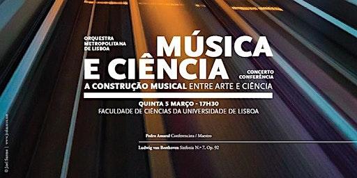 Música e Ciência: Concerto Conferência | Orquestra Metropolitana de Lisboa