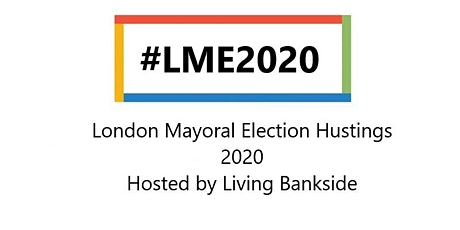 London Mayoral Election 2020 Hustings  tickets