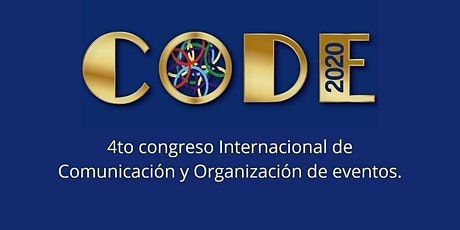 4to  Congreso Internacional de Comunicación y Organización de Eventos -  CODE2020 tickets