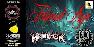 Primal Age I Hemlock I No Brain