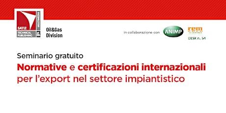 Normative e certificazioni internazionali per l'export nel settore impianti biglietti