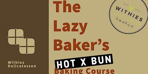 The Lazy Bakers Hot Cross Bun Baking Course