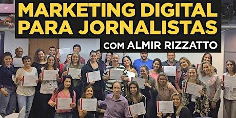 """Curso """"Marketing Digital para jornalistas"""" em SP - Turma 8 ingressos"""