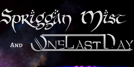 Spriggan Mist and One Last Day tickets