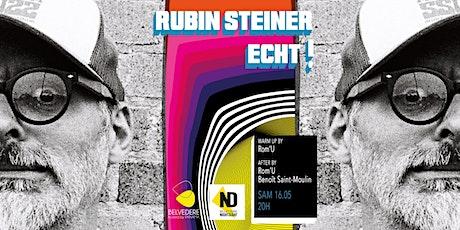Rubin Steiner (Fr) + ECHT! | Belvédère tickets