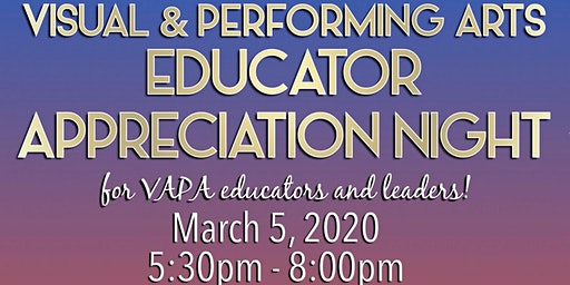 Visual and Performing Arts Educator Appreciation Night