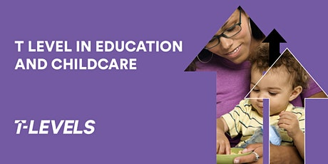 Introducing the T Level  in Education and Childcare, Employer  Event tickets