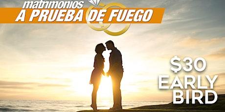 Matrimonios a prueba de Fuego 2021 tickets
