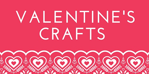 Drop In Valentine's Crafts at Bellingham Library