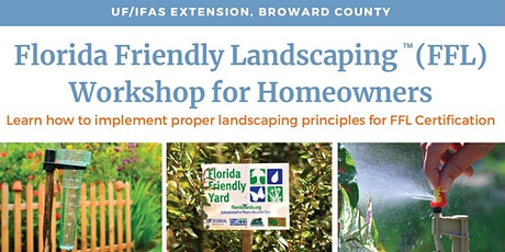 Florida Friendly Landscaping Workshop for Homeowners - Broward County tickets