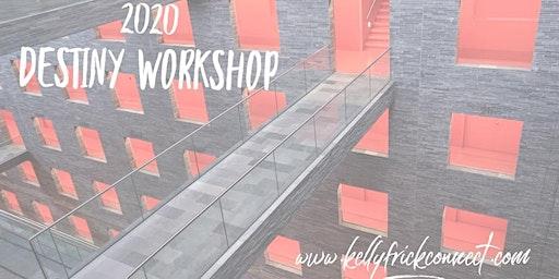 2020 Destiny Workshop