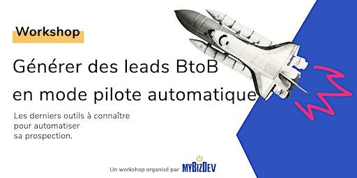 Générer des leads BtoB en mode pilote automatique