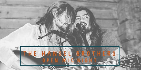 Open Mic Night with The Hansel Brothers tickets