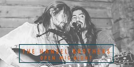 Open Mic Night with The Hansel Brothers