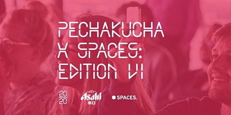 PechaKucha x Spaces - Edition VI tickets