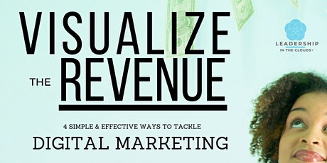 VISUALIZE THE REVENUE  Lunch-n-Learn / Webinar Series tickets