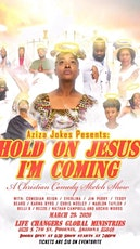Hold On Jesus Im Coming: A Christian Comedy Sketch Show  tickets