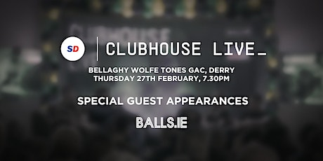 Clubhouse Live with Balls.ie & Sports Direct tickets