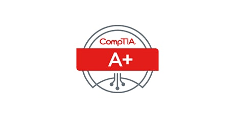 CompTIA A+ Certification Class | Your Home/Work tickets