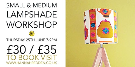 SMALL & MEDIUM Lampshade Workshop tickets