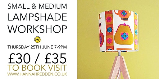SMALL & MEDIUM Lampshade Workshop