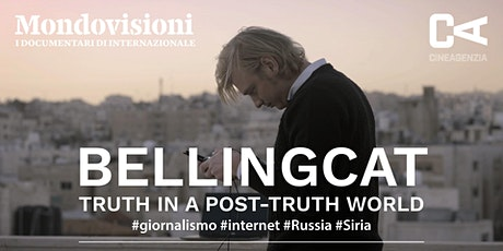 Bellingcat – Truth in a post-truth World  - proiezione a cura di INTERSOS e FDU biglietti